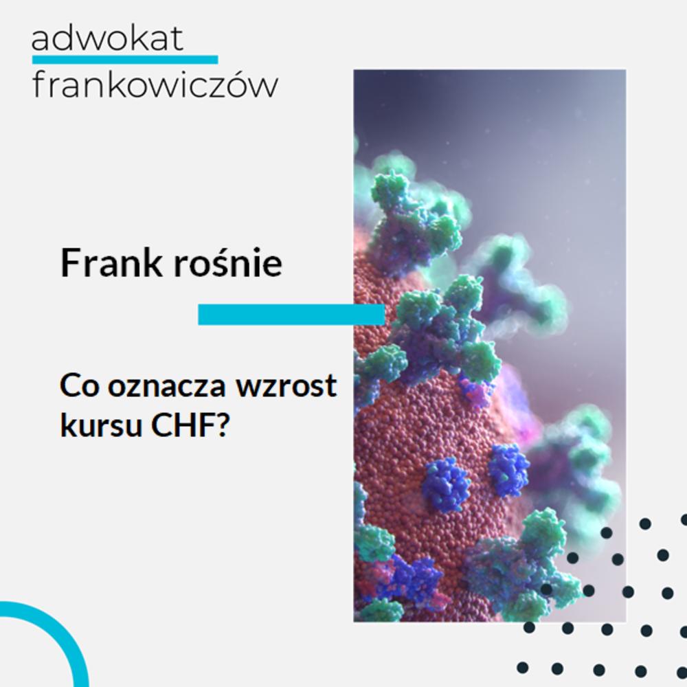 Grafika ilustrująca artykuł na temat: koronawirus a kurs franka. Koronawirus Tekst na grafice: Frank rośnie co oznacza wzrost kursu CHF