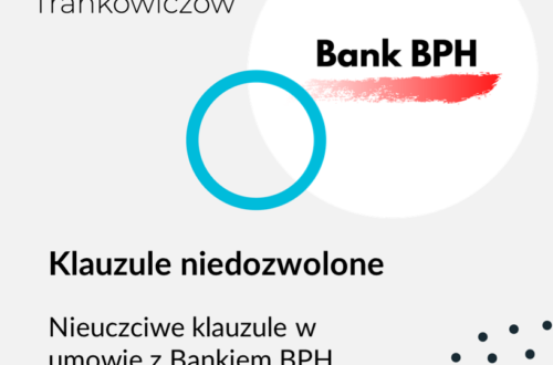Obrazek na bloga Adwokat Frankowiczów adwokat z Warszawy Jakub Ryzlak. Tekst: Klauzule niedozwolone; Nieuczciwe klauzule w umowie z Bankiem BPH. Sprawdź!